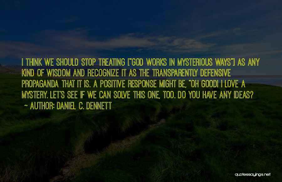 Treating Yourself Good Quotes By Daniel C. Dennett