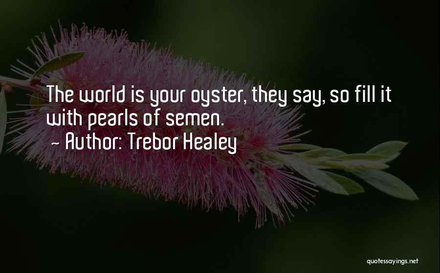 Trebor Healey Quotes 1039445