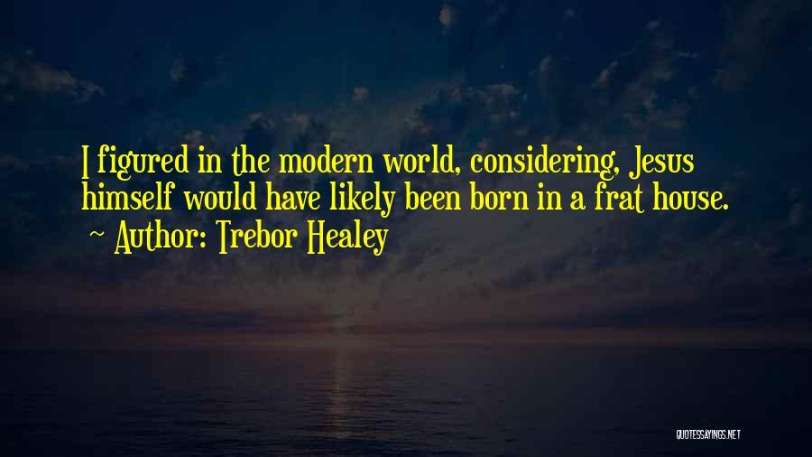 Trebor Healey Quotes 1424672