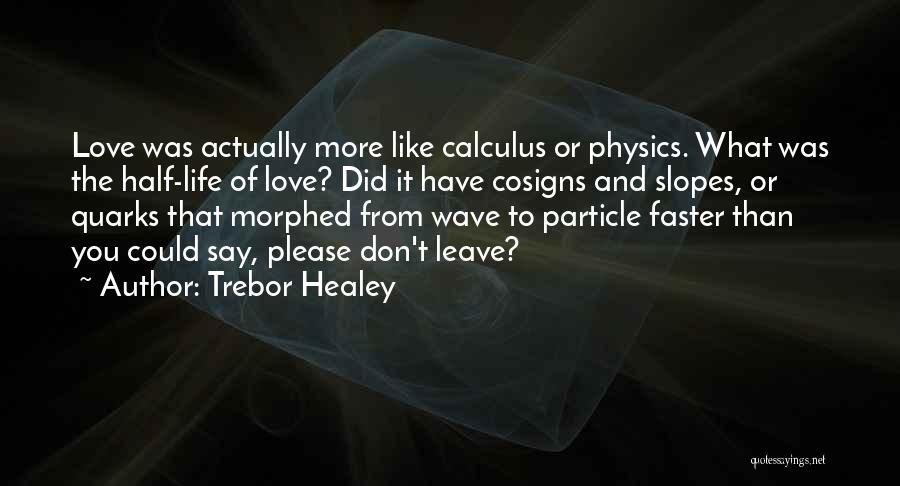 Trebor Healey Quotes 2190745