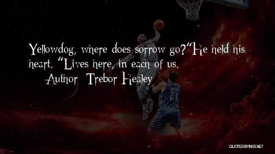 Trebor Healey Quotes 838037