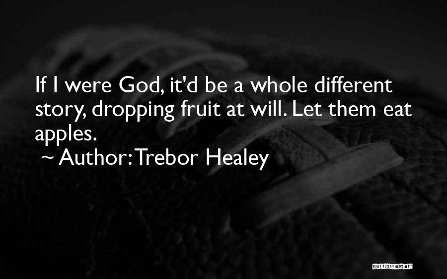 Trebor Healey Quotes 851963