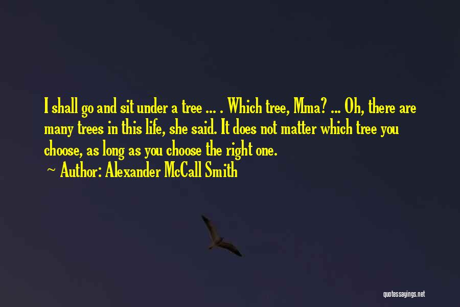 Tree And Quotes By Alexander McCall Smith