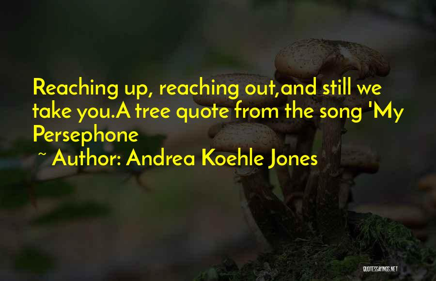 Tree And Quotes By Andrea Koehle Jones