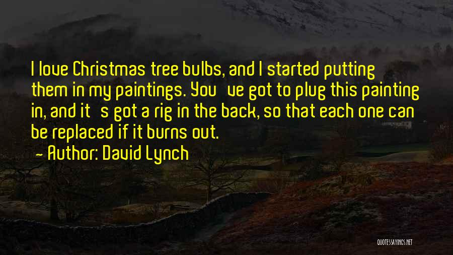 Tree And Quotes By David Lynch