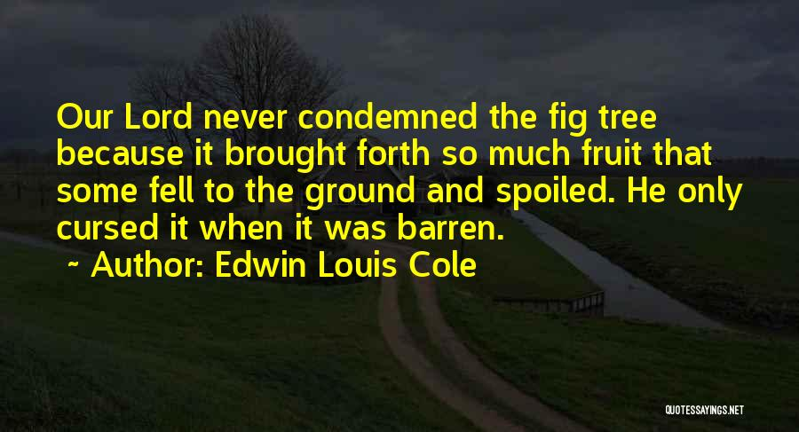 Tree And Quotes By Edwin Louis Cole