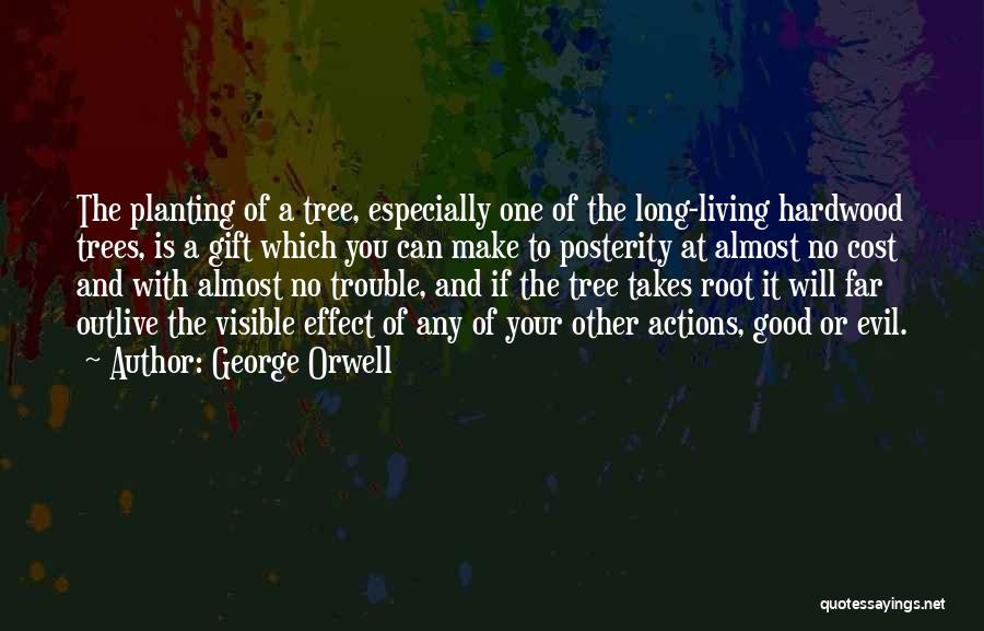 Tree And Quotes By George Orwell