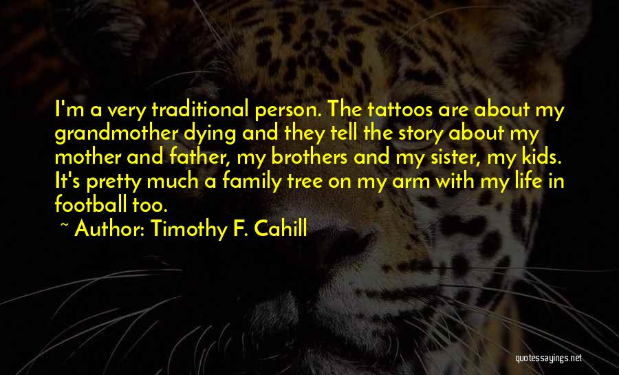 Tree And Quotes By Timothy F. Cahill