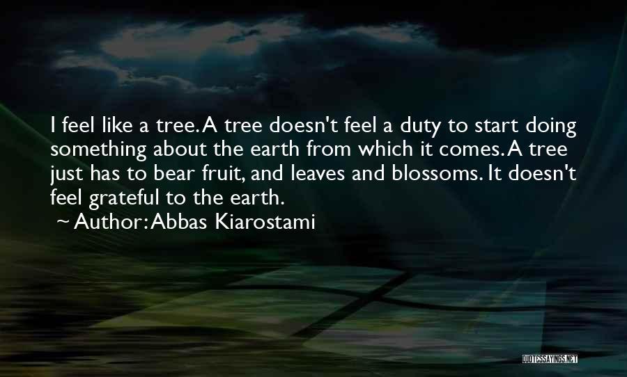 Tree Blossoms Quotes By Abbas Kiarostami