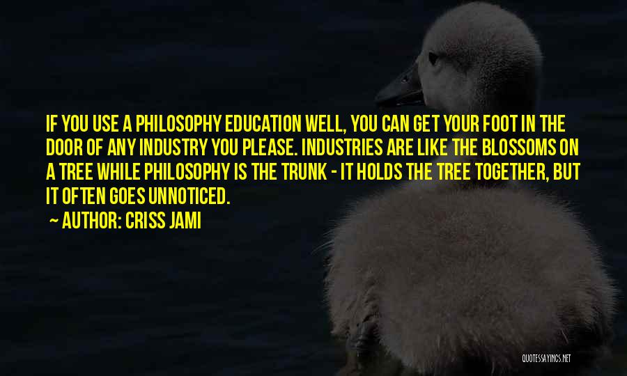Tree Blossoms Quotes By Criss Jami