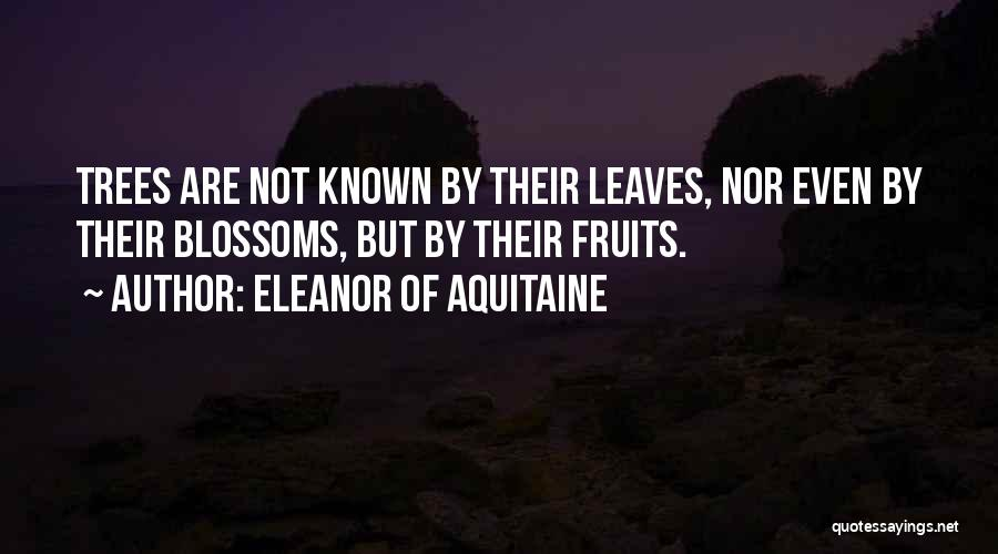 Tree Blossoms Quotes By Eleanor Of Aquitaine