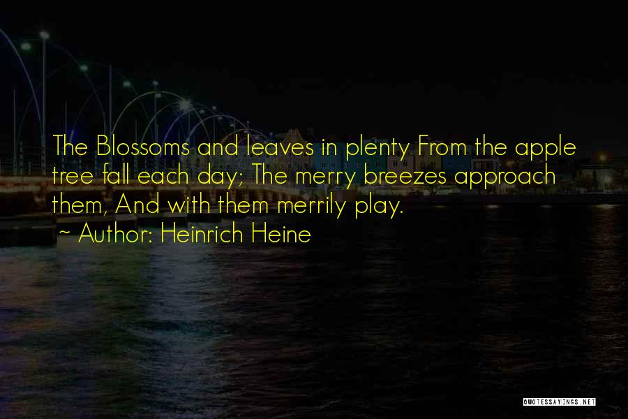 Tree Blossoms Quotes By Heinrich Heine