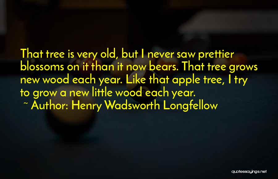 Tree Blossoms Quotes By Henry Wadsworth Longfellow