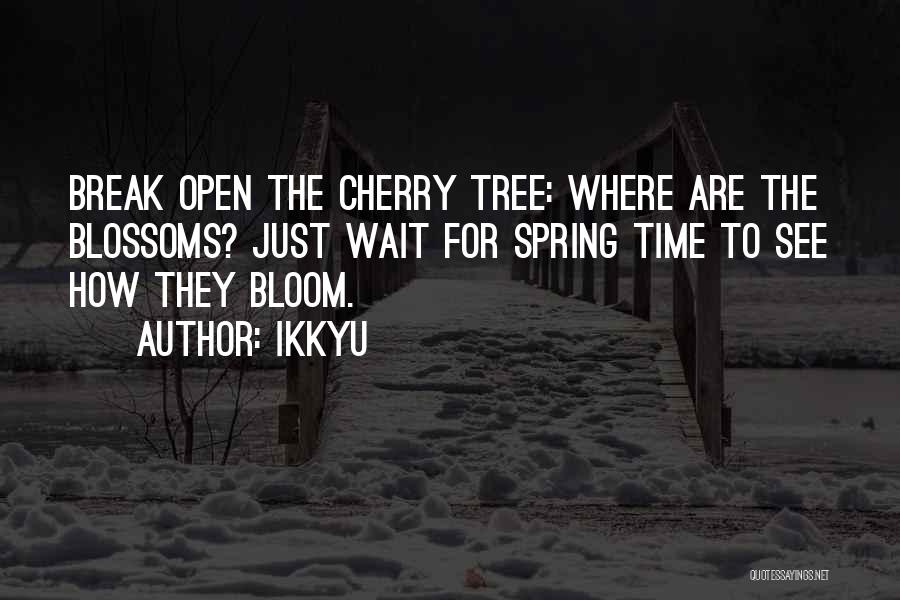 Tree Blossoms Quotes By Ikkyu