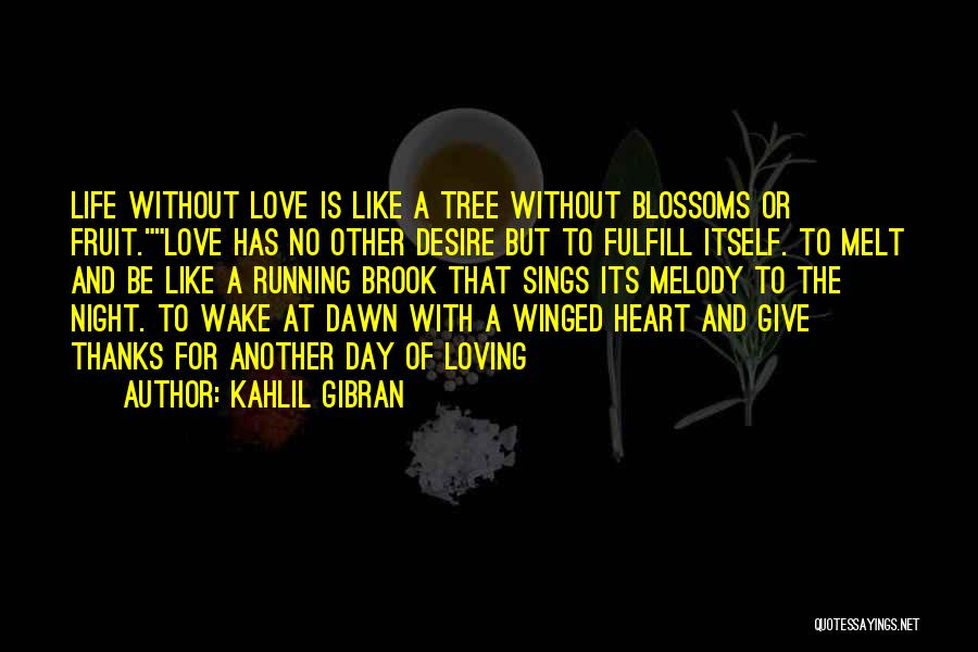 Tree Blossoms Quotes By Kahlil Gibran