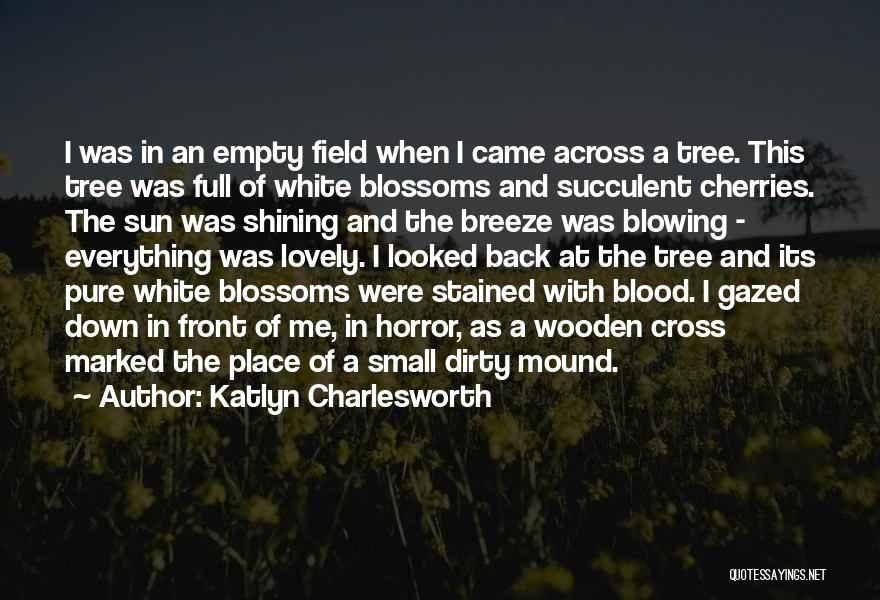 Tree Blossoms Quotes By Katlyn Charlesworth