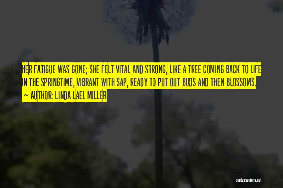 Tree Blossoms Quotes By Linda Lael Miller