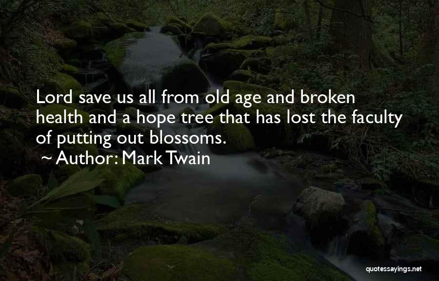 Tree Blossoms Quotes By Mark Twain