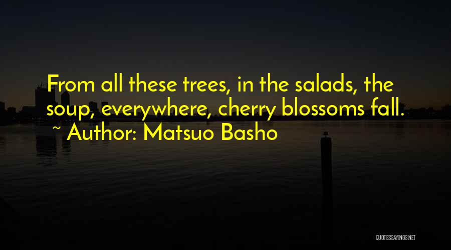 Tree Blossoms Quotes By Matsuo Basho