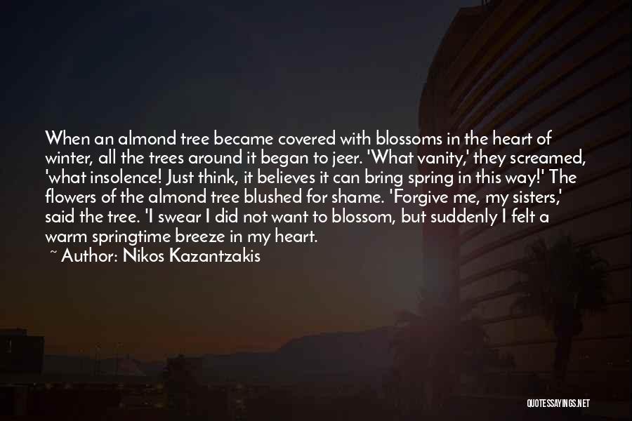 Tree Blossoms Quotes By Nikos Kazantzakis