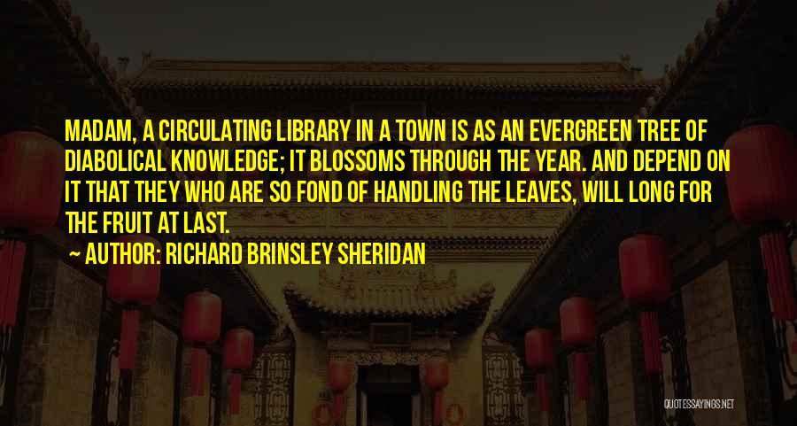Tree Blossoms Quotes By Richard Brinsley Sheridan