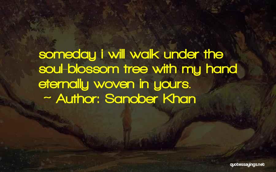 Tree Blossoms Quotes By Sanober Khan