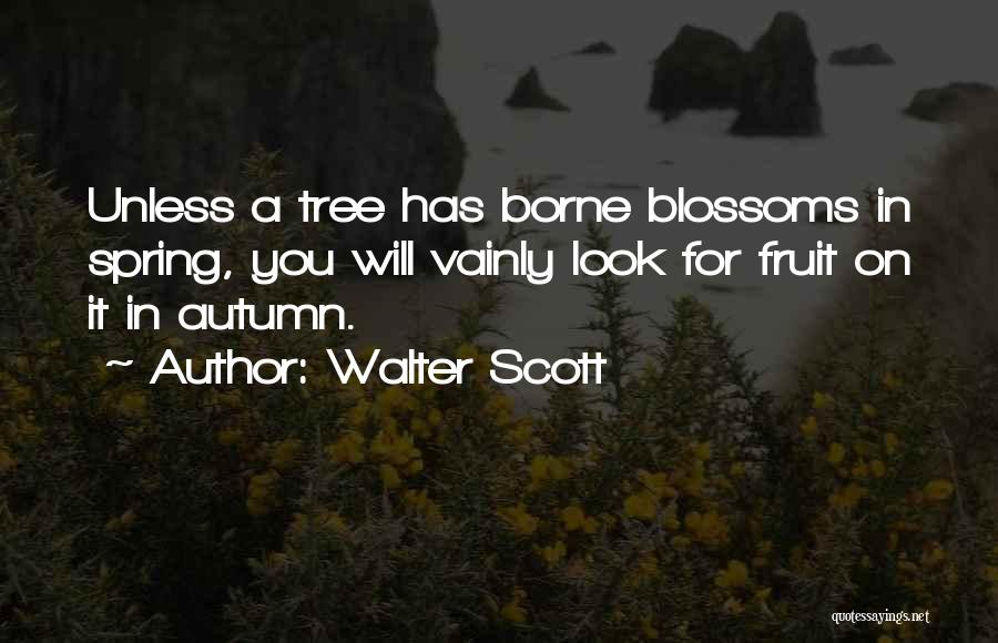 Tree Blossoms Quotes By Walter Scott