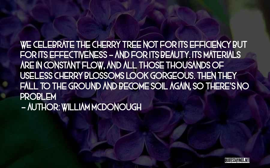 Tree Blossoms Quotes By William McDonough