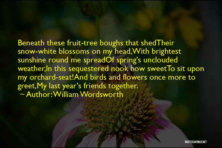 Tree Blossoms Quotes By William Wordsworth