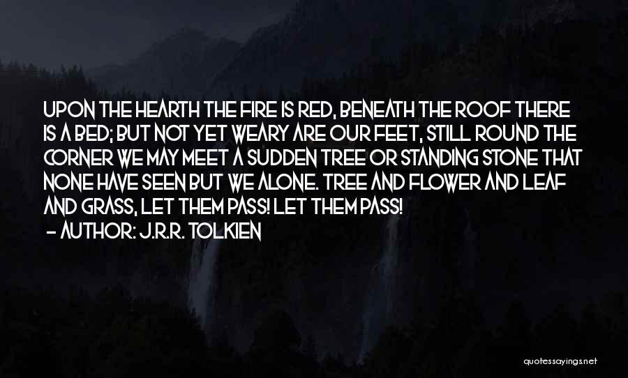 Tree Standing Alone Quotes By J.R.R. Tolkien