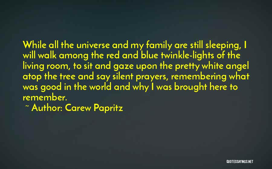 Tree With Lights Quotes By Carew Papritz