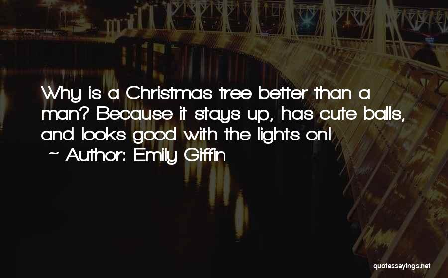 Tree With Lights Quotes By Emily Giffin