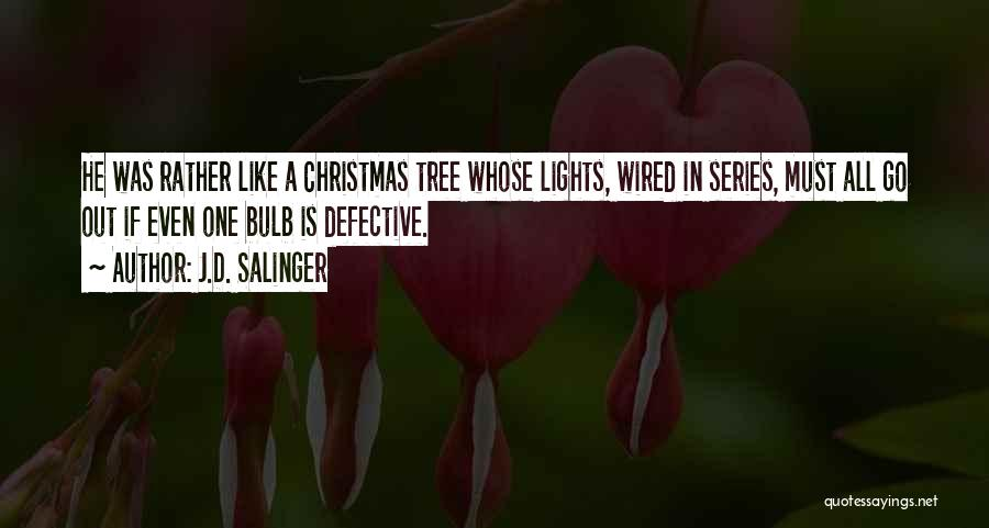 Tree With Lights Quotes By J.D. Salinger