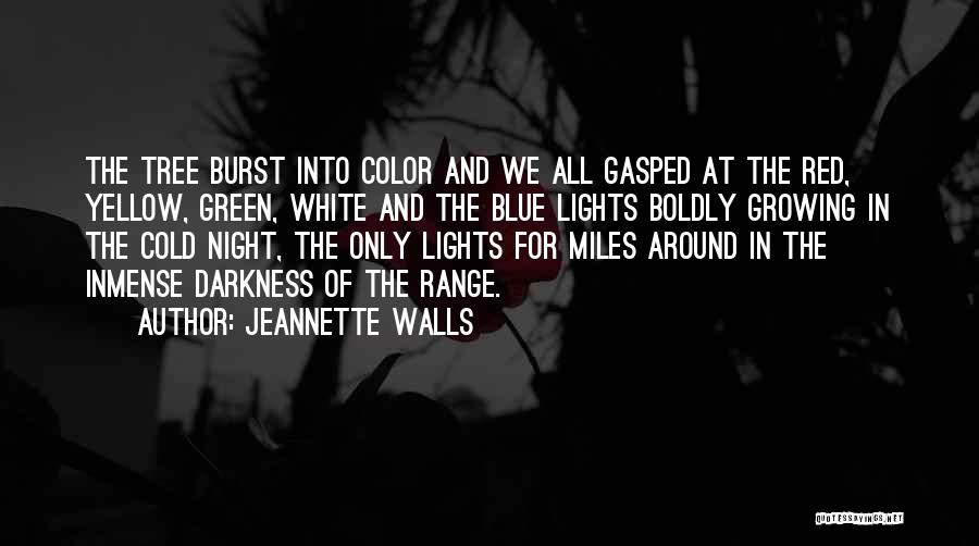 Tree With Lights Quotes By Jeannette Walls