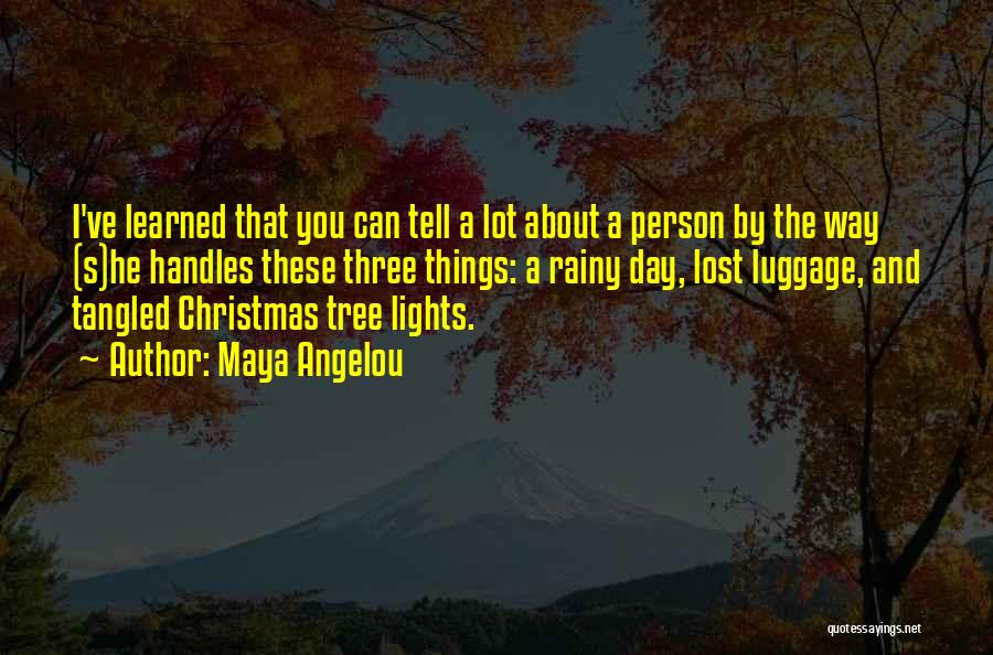 Tree With Lights Quotes By Maya Angelou