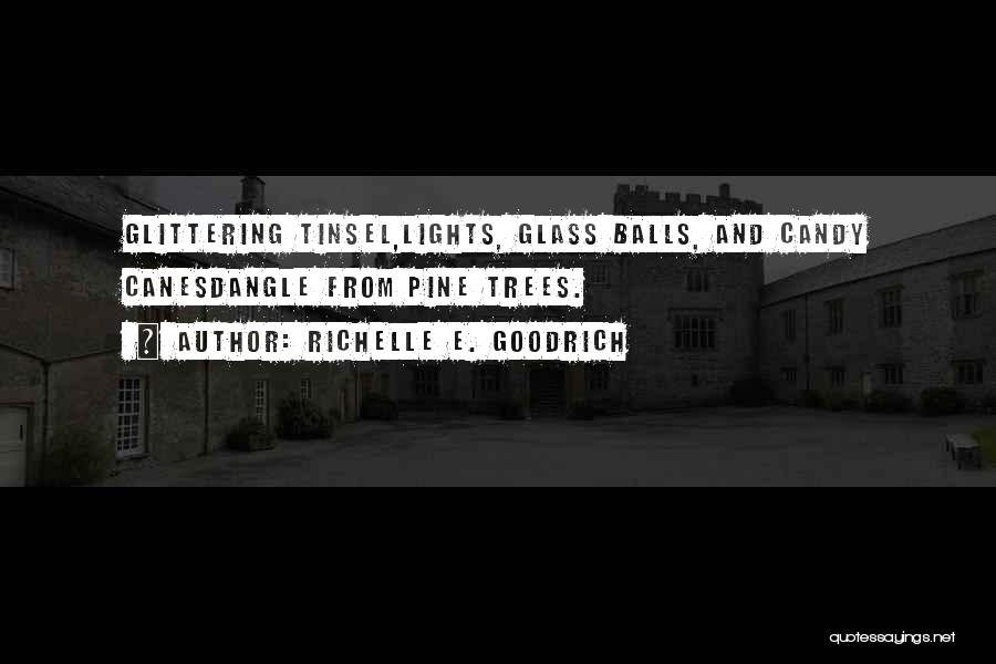 Tree With Lights Quotes By Richelle E. Goodrich