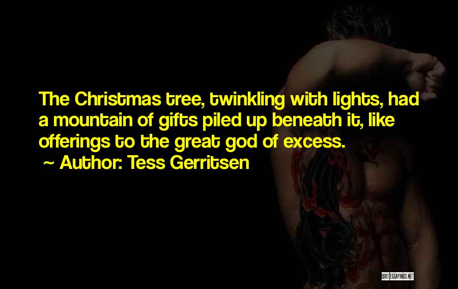 Tree With Lights Quotes By Tess Gerritsen