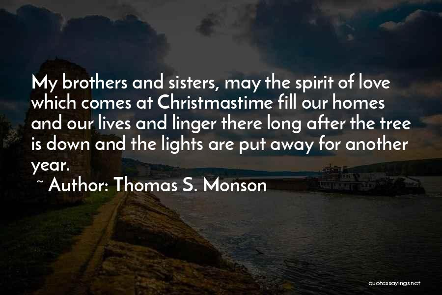 Tree With Lights Quotes By Thomas S. Monson