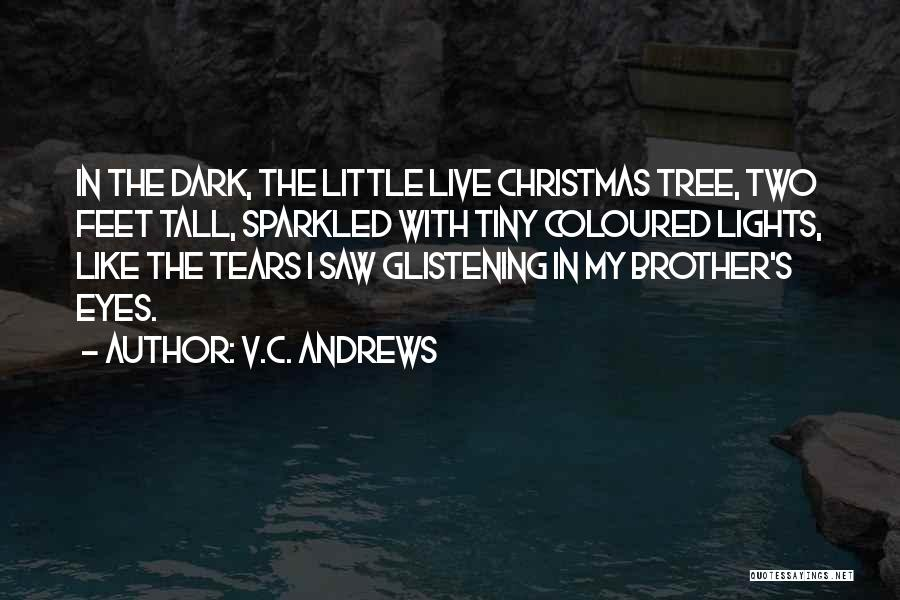 Tree With Lights Quotes By V.C. Andrews