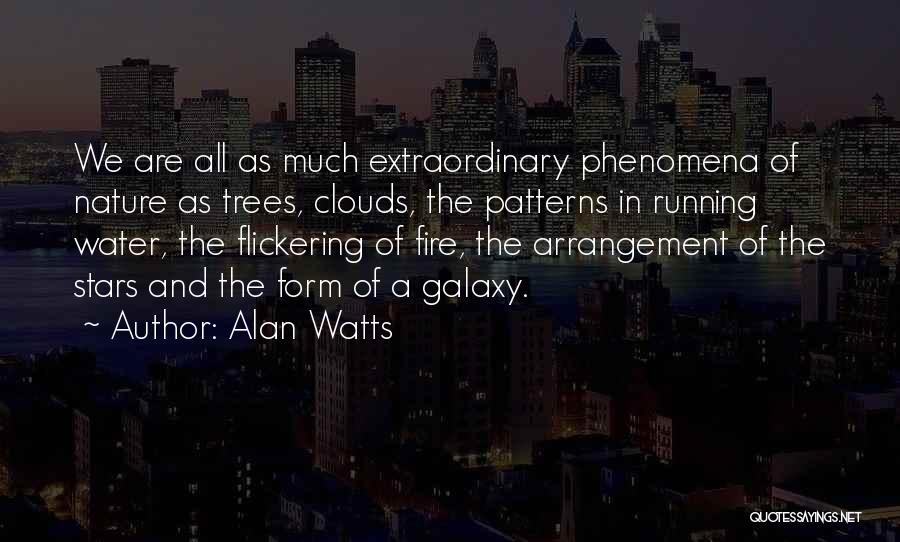 Trees And Clouds Quotes By Alan Watts