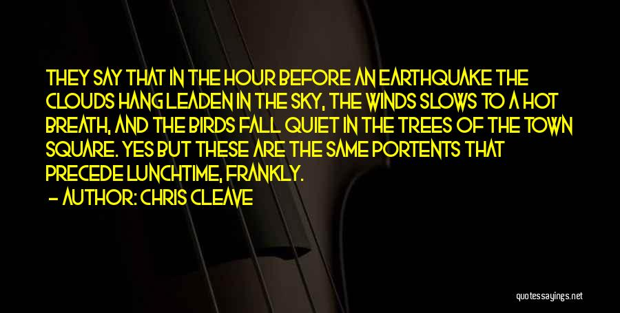 Trees And Clouds Quotes By Chris Cleave
