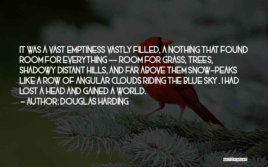 Trees And Clouds Quotes By Douglas Harding