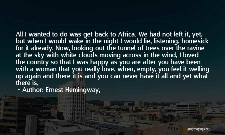 Trees And Clouds Quotes By Ernest Hemingway,