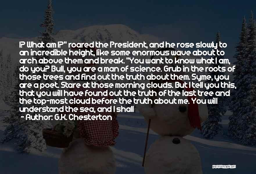 Trees And Clouds Quotes By G.K. Chesterton