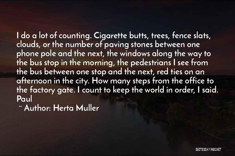 Trees And Clouds Quotes By Herta Muller