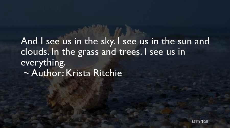 Trees And Clouds Quotes By Krista Ritchie