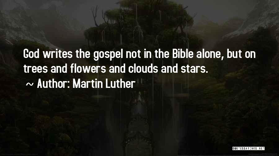Trees And Clouds Quotes By Martin Luther