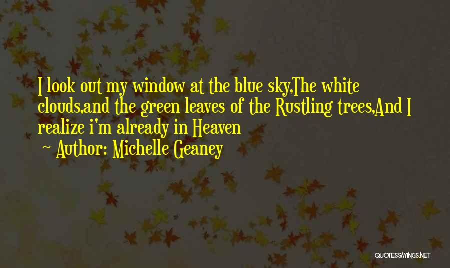 Trees And Clouds Quotes By Michelle Geaney
