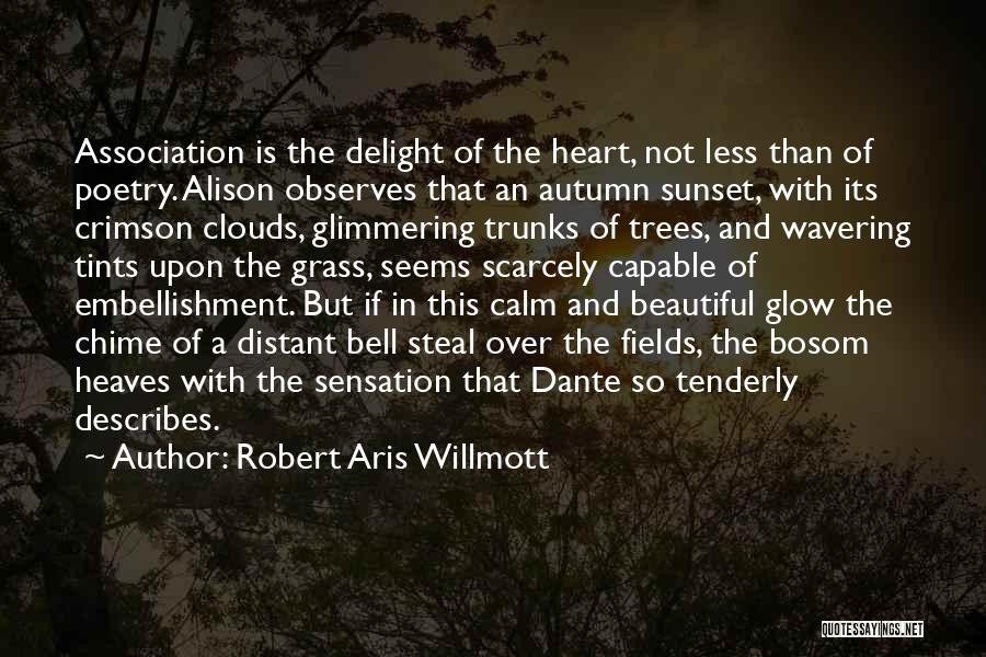 Trees And Clouds Quotes By Robert Aris Willmott