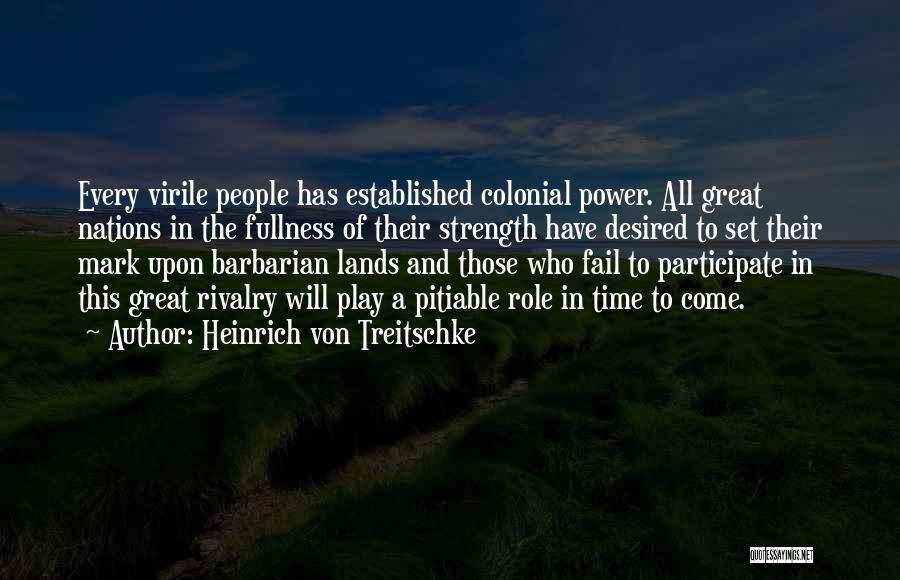 Treitschke Quotes By Heinrich Von Treitschke